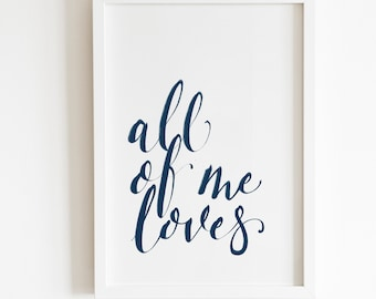 All of me loves Blue Wall art print for home, loves all of you wall print, blue text wall art for blue room