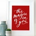 Zoe reviewed The Magic Is In You inspiring print for the home, artwork picture for any wall or gift for her, handwritten calligraphy print for him