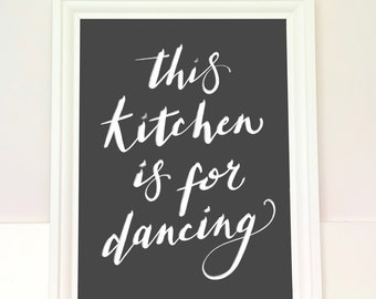 This kitchen is for dancing quote print - handwritten home decor art print suitable as a housewarming gift, new home gift or gift for her