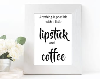 Lipstick and Coffee Print