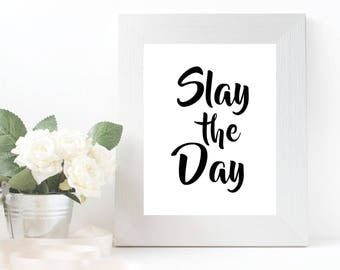 Slay the Day Print