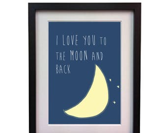 I love you to the moon and back print (Instant download) mother's day