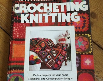 Better Homes and Gardens Crocheting and Knittng Book - 50 plus projects - 1980