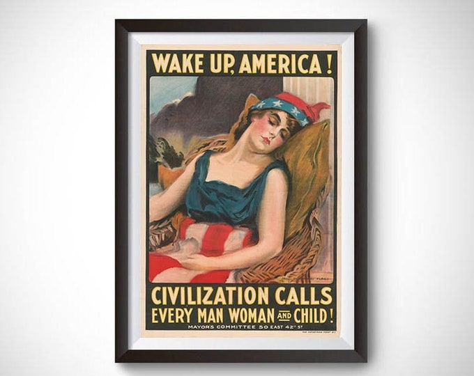 Wake Up, America!, (1917) Vintage Ad Poster
