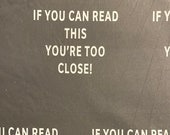 If You Can Read This You're Too Close Cloth Mask