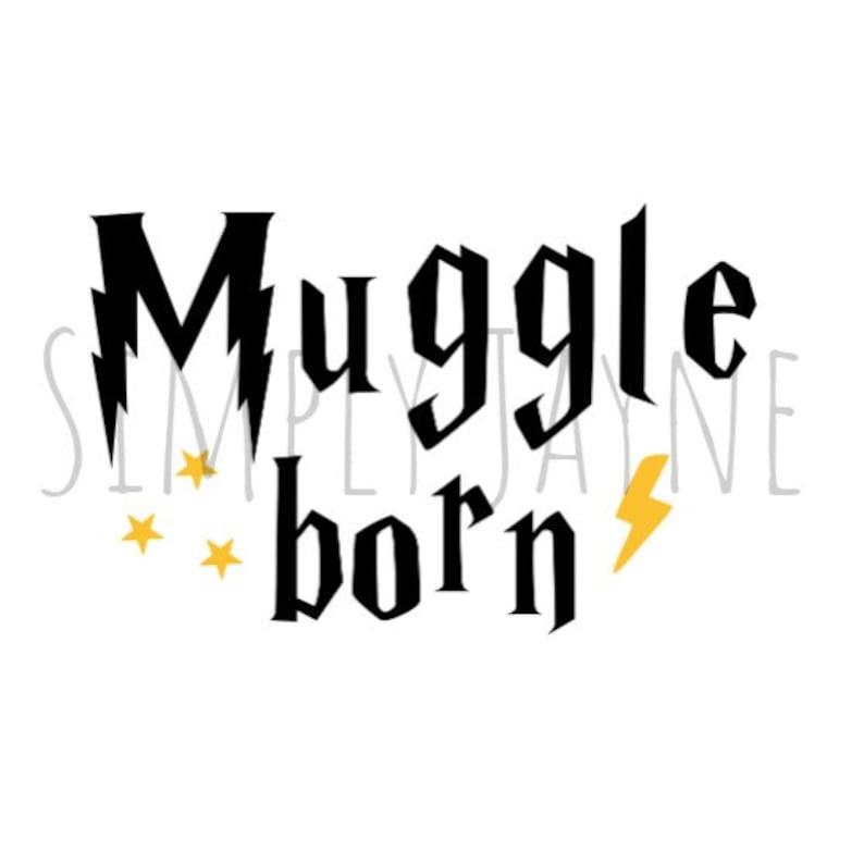 Muggle Born Svg Png Jpg Digital File Harry Potter Shirt Mug Etsy