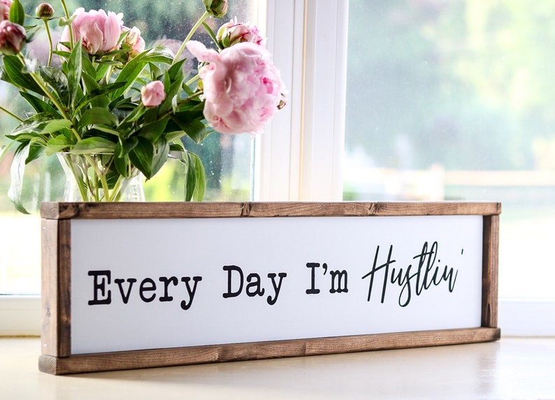 Coworker Gift Inspirational Every Day I\u2019m Hustlin\u2019 Wood Sign Office Promotion Bedroom Hand Painted and Framed Wooden Art