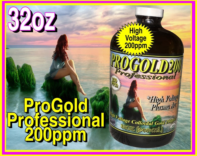 The Real High Voltage Plasma Arc Colloidal Gold ; ProGold200ppm Professional Highest Grade Possible 99.99% Pure 200ppm Gold