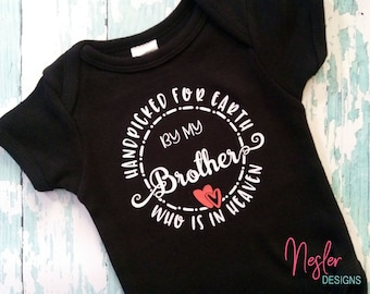 Memorial Bodysuit, Handpicked for Earth by my Brother Who is in Heaven