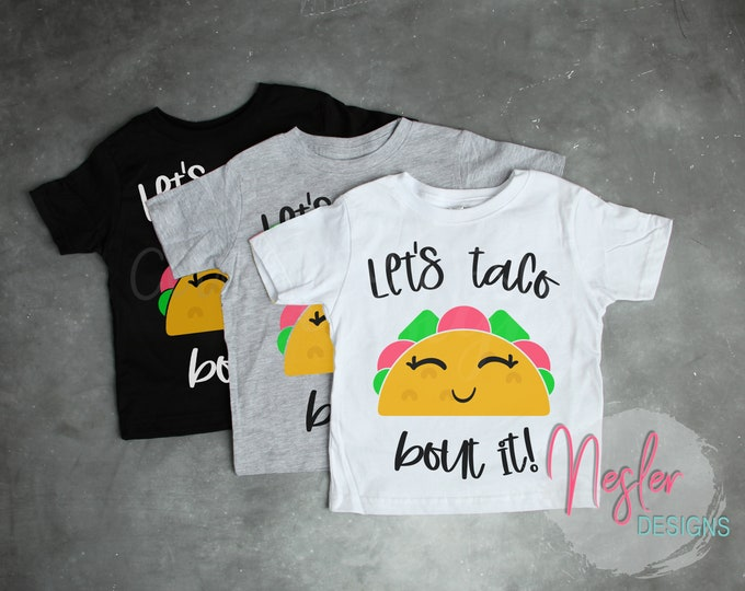 Featured listing image: Let's Taco Bout It! Cute Toddler Shirt, Taco Shirt, Taco Tuesdays, Taco Pun, Foodie, Toddler Cutie