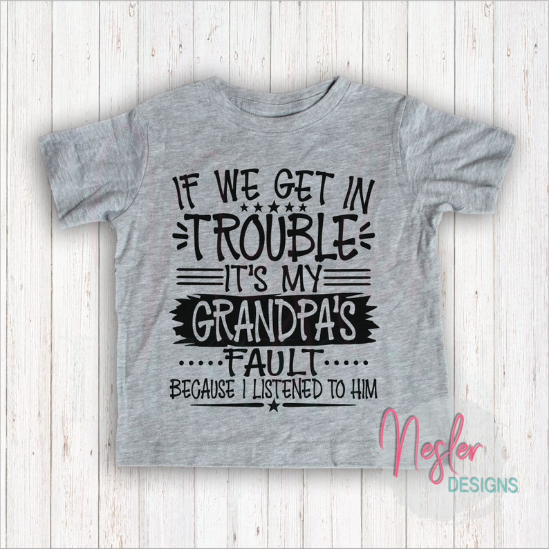 Youth If We Get In Trouble It's My Grandpa's Fault image 0