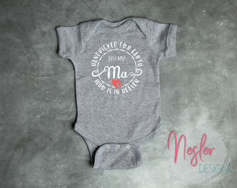 Memorial Bodysuit, Handpicked for Earth by my Ma Who is in Heaven