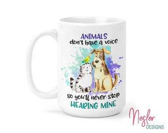 Animal Activist Gift, Animals Don't Have A Voice So You'll Never Stop Hearing Mine, Foster Dog, Foster Cat, Foster Animals, Foster Mom