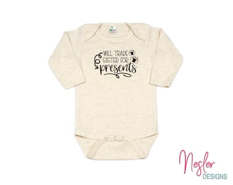 Christmas, Will Trade Sister For Presents, Funny Baby Shirt, Infant Bodysuit, Baby Girl Shower Gift, Coming Home Shirt, Personalized Gift