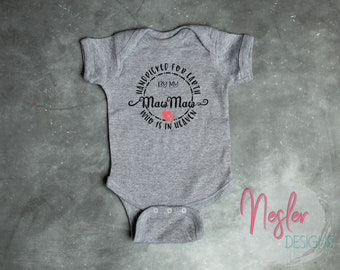 Memorial Bodysuit, Handpicked for Earth by my Maw Maw Who is in Heaven