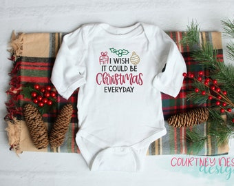 Christmas, I Wish It Could Be Christmas Everyday, Infant Bodysuit, Baby Girl Shower Gift, Coming Home Shirt, Personalized Gift