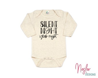 Christmas, Silent Night, Yeah Right, Funny Baby Shirt, Infant Bodysuit, Baby Girl Shower Gift, Coming Home Shirt, Personalized Gift