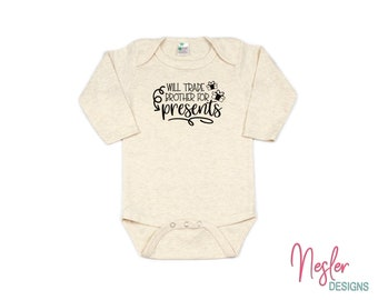 Christmas, Will Trade Brother For Presents, Funny Baby Shirt, Infant Bodysuit, Baby Girl Shower Gift, Coming Home Shirt, Personalized Gift