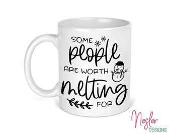 Some People Are Worth Melting For, coffee mug, thoughtful gift, meaningful gift, Christmas gift, gift for spouse