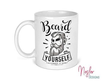 Beard Yourself November is Here, humorous coffee mug, no shave november, funny gift, gift for dad, grandpa's coffee mug