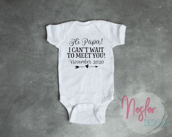 Hi Papa, I Can't Wait To Meet You, Father's Day Gift, Funny Baby Announcement, Pregnancy Alert, Due Date Shirt, Infant Bodysuit