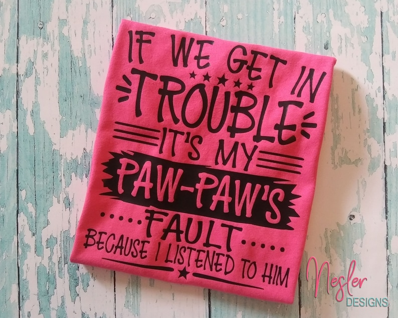 Toddler If We Get In Trouble It's My Paw-paw's Fault image 0