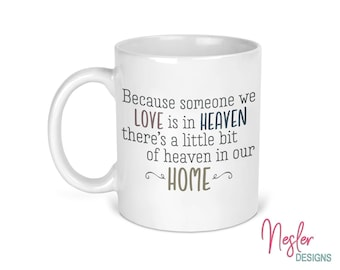Because Someone We Love is in Heaven, There's a Little Bit of Heaven in our Home, coffee mug, memorial mug, meaningful gift, Christmas gift