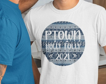 Ptown Holly Folly Christmas Festival Tee, Provincetown Short-Sleeve T-Shirt, Euro Fit Clothing, Cape Cod Crew Neck, LGBTQ XMAS Gift