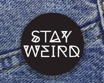 """Stay Weird 1"""" Button"""