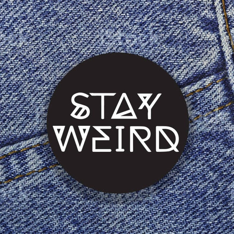 Stay Weird 1 Button image 0