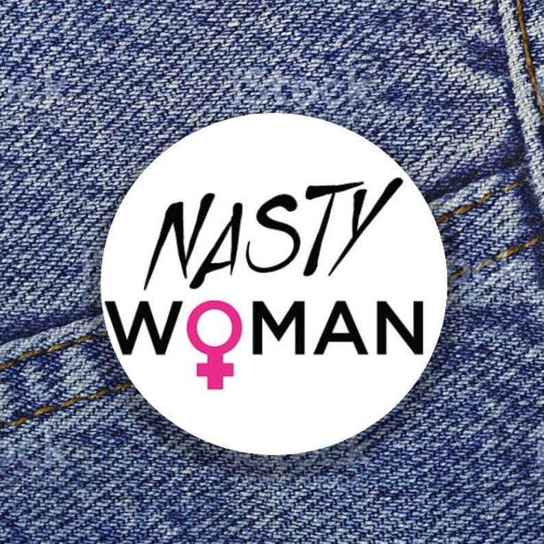 Nasty Woman 1 Button image 0