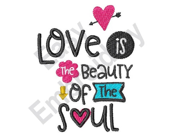 Love Is Beauty Of The Soul Machine Embroidery Design Etsy