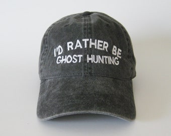 ec09980aa7fac I d rather be ghost hunting cap hat dad cap dad hat embroidered hat trendy  cap halloween cap