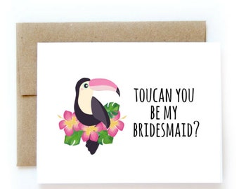 Toucan You Be My Bridesmaid