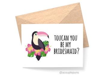 Toucan You Be My Bridesmaid