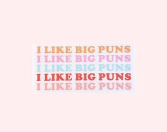 I Like Big Puns