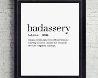 Badassery Definition Print, Quote Print, Digital Download, Printable, Motivational Art, Wall Decor
