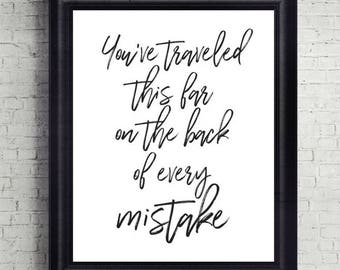 You've Traveled This Far On The Back of Every Mistake, Quote Print, Digital Download, Printable, Motivational, Wall Decor