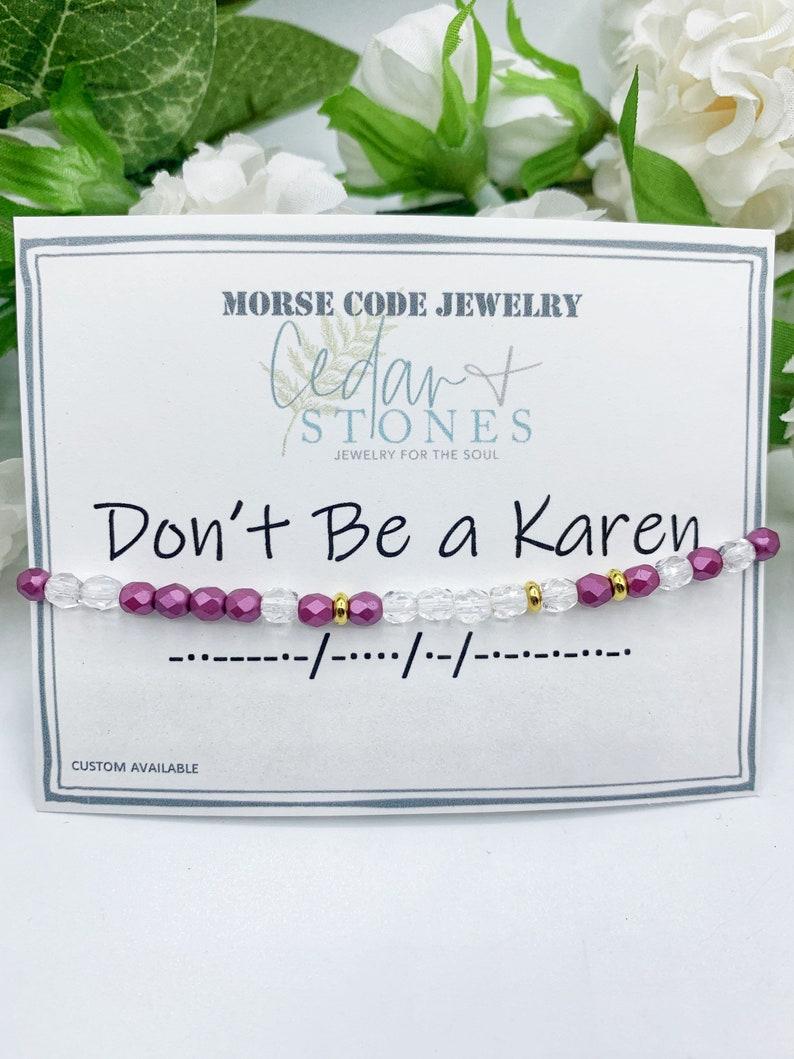 Don't Be A Karen  Morse Code Bracelet Gift for Her image 0