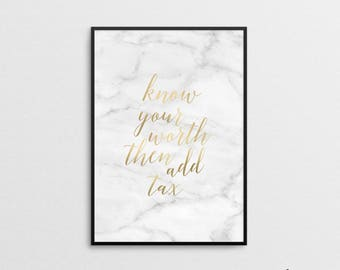 Know Your Worth Then Add Tax Print - Inspirational Quote Wall Print - Office Decor - Home Decor - Motivational Quote Print - Wall Prints