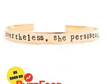 Nevertheless, she persisted bracelet. Feminist phrase cuff. Feminsim quote bangle.
