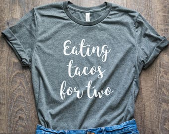490fd4aee9fc4 Eating Tacos for Two // Pregnancy announcement shirt // Funny pregnancy T- shirt // Maternity Shirt // Pregnant Gift // Pregnancy Reveal