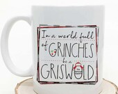 In a World Full of Grinches be a Griswold Coffee Mug