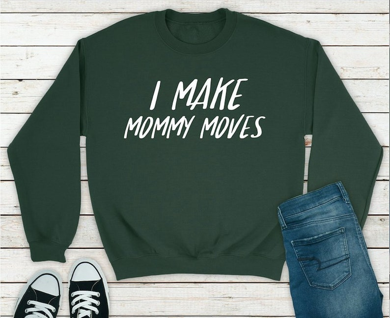 Mom Sweatshirt Never Bored Always Tired Funny Sweatshirt Sweatshirt Mom Shirt Comfy Mom Sweatshirt I Make Mommy Moves