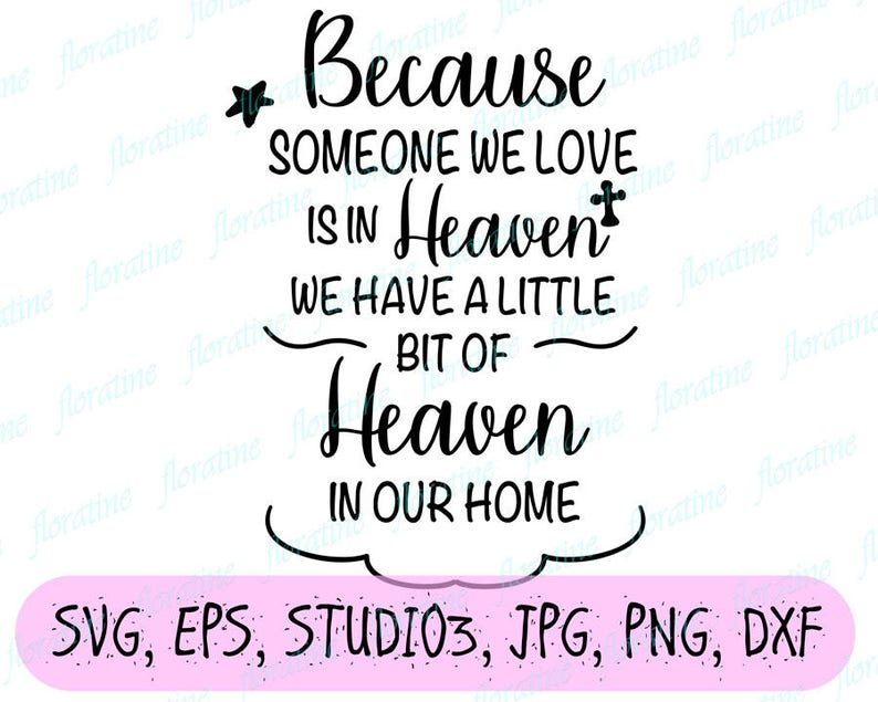 Mourning Svg Because Someone We Love Is In Heaven Svg Quote Etsy
