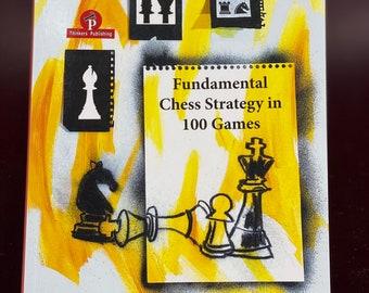 Boroljub Zlatanovic. Fundamental Chess Strategy in 100 Games (MCS)