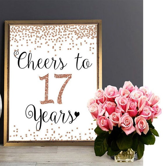17th Birthday Sign Cheers To 17 Years Rose Gold 17th Etsy
