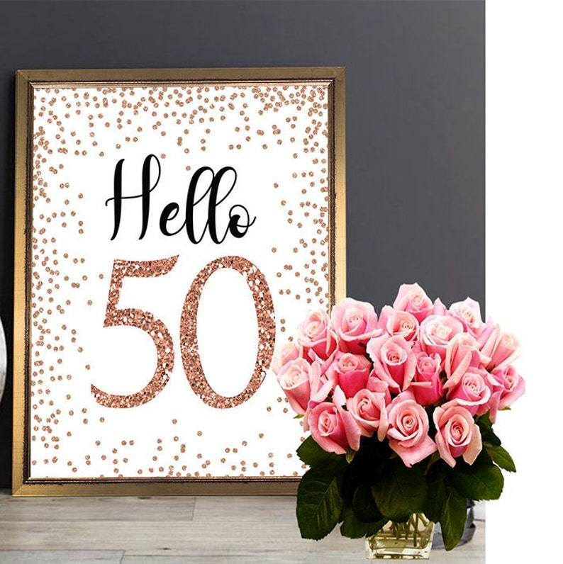 Rose Gold Hello 50 Sign, 8x10, 5x7, 4x6, Cheers to 50 Years, 50th Birthday  Sign, 50 and Fabulous, Rose Gold Birthday Sign, Happy 50th