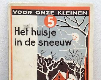 Vintage Children's book ' House in the Snow ' by W. G. Van de Hulst