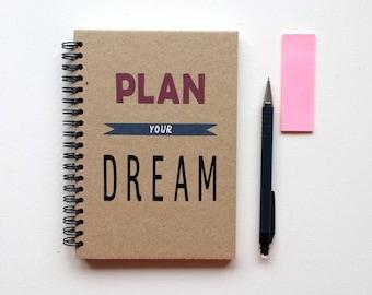 Spiral Motivational Notebook Plan Your Dream Notebook Handmade Cover Plain Notebook Original Sketchbook Recycled Eco Friendly Blank Journal